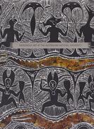 INDIGENOUS ART AT THE AUSTRALIAN NATIONAL UNIVERSITY ED.CLAUDETTE CHUBB - Histoire De L'Art Et Critique