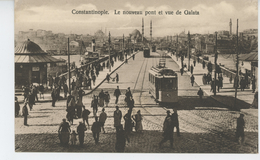 TURQUIE - CONSTANTINOPLE - Le Nouveau Pont Et Vue De Galata (tramway ) - Turquia