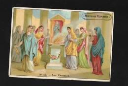 CHROMO  A LA BELLE JARDINIERE C. BERIOT à LILLES Histoire Romaine N°13 Les Vestales - Tea & Coffee Manufacturers