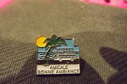 Pin´s HYERES AMICALE BONNE AMBIANCE N°4929 - Villes