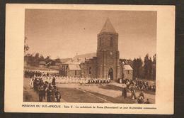 - Missions Du Sud-Afrique - Série II - La Cathédrale De Roma ( Basutoland ) Un Jour De Première Communion - Lesotho