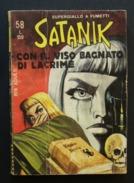 Satanik 58 - Con Il Viso Bagnato Di Lacrime - Marzo 1967, Prima Edizione - Prime Edizioni