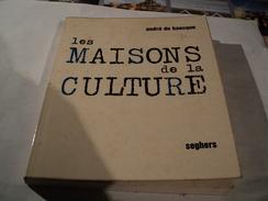 LES MAISONS DE LA CULTURE. 1967. PAR ANDRE DE BAECQUE AUX EDITIONS SEGHERS - Cultural