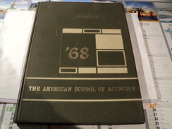 PARAGUAY. 1968. ANNUAIRE DE L ECOLE AMERICAINE D ASUNCION JAMES STIMSON / JOHN D NALL / CELIA BRANDA / MARILYN BAIRD / - Scolaires