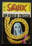 Satanik 73 - Un Giro Di Trecce - Ottobre 1967, Prima Edizione - Di Resa (ripulito) - Prime Edizioni