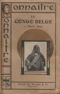Connaitre Le Congo Belge Par Pierre Daye - Editions Desclée De Brouwer & Cie , Bruges - Année 1927 - Géographie
