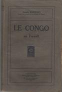Le Congo Au Travail Par Joseph Wauters - Editions L'Eglantine , Bruxelles-Midi - Année 1924 - Geographie