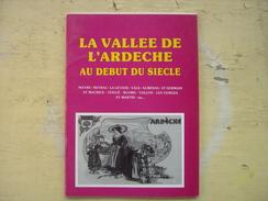 La Vallée De L'Ardecche Au Début Du Siècle 20 Pages Photos De Cartes Postales Anciennes - Livres, BD, Revues