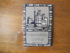 CAERNARVON CASTLE CASTELL CAERNARFON AN ILLUSTRATED SOUVENIR BY ALAN PHILLIPS 1965 32 PAGES - Culture