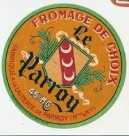 étiquette Fromage - CAMEMBERT Meurthe Et Moselle - Le PARROY  Fromage De Choix - Petit Pli - Fromage