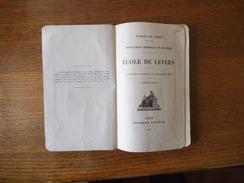 ECOLES DU GENIE INSTRUCTION THEORIQUE ET PRATIQUE ECOLE DE LEVERS 1921 231 PAGES ET CARTES - Sciences