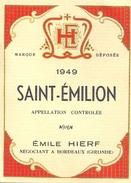1 Etiquette Ancienne De ST EMILION 1949 APPELLATION CONTROLEE- EMILE HIERF - Bordeaux