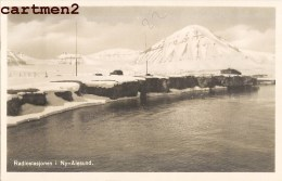 CARTE PHOTO: RADIOSTASJONEN NY-ALESUND SPITSBERGEN KINGS BAY SVALBARD NORVEGE NORWAY POLE NORD MISSION POLAIRE - Noorwegen