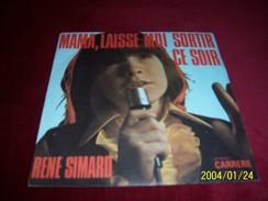 RENE SIMARD  ° MAMA LAISSE MOI SORTIR CE SOIR - Collections Complètes
