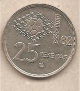 """Spagna - Moneta Circolata Da 25 Pesetas """"Espana 82"""" - 1980 - [ 5] 1949-… : Regno"""