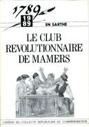 1789-1989 En SARTHE *** Le Club Révolutionnaire De MAMERS *** Cahier Du Collectif Républicain De Commémoration - Pays De Loire
