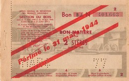BON MATIERE  Pour 2 Stéres Bois De Feu   -Perimé Le 31 Mars 1944 - Notgeld