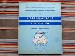 L AERONAUTIQUE SON HISTOIRE IV Preparation Au Brevet Elementaire Des Sports Aeriens  BIE SALOMON - Manuals