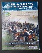Champs De Bataille N° 18, La Guerre De Sept Ans. - Histoire