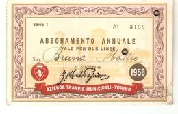 BIGLI--0002-- ABBONAMENTO ANNUALE - 1958 - AZIENDA TRANVIE MUNICIPALI-TORINO- VALEVOLE PER 2 LINEE - Abbonamenti
