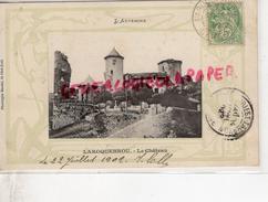 15 - LARROQUEBROU -LE CHATEAU - DECOR ART NOUVEAU  - CARTE PRECURSEUR 1902 - Autres Communes