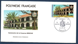 POLYNESIE FRANCAISE FDC 1987 PREMIER JOUR DU PA 196 YT, Centenaire De La Caserne Broche - FDC