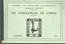 Comité Du Folklore Champenois, Germaine MAILLET  Les Gargouilles De L'epine - Photographies ROCHE - Champagne - Ardenne