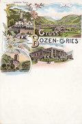 BOZEN - GRIES - GRUSS AUS BOZEN-GRIES - Nicht Gelaufen - Wohl Ende 1890er-Jahre Gedruckt - Bolzano (Bozen)
