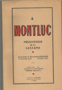 A MONTLUC , PRISONNIER DE LA GESTAPO , SOUVENIRS DE RAYMOND LECULIER - Oorlog 1939-45