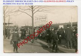 PLEBISZIT Oberschlesien-GLEIWITZ-Gliwice-20-3-1921-PLEBISCITE Haute Silesie-CARTE PHOTO-Politique-POLEN-Militaria- - Pologne