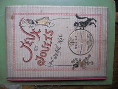 LIVRE JEUX ET JOUETS DU JEUNE AGE CHOIX DE RECREATIONS AMUSANTES ET INSTRUCTIVES  TEXTES ET DESSINS FRERES TISSANDIER - Books, Magazines, Comics