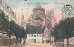 Bourges - Rue De Strasbourg - La Cathédrale - Bourges