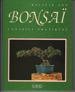 Conseils Pratiques Pour Réussir Son Bonzaï Livre De 156 Pages Richement Illustré - Nature