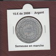 2008 - FRANCE - Pièce De 15.€ En ARGENT - Marianne En Marche - Sous étui - Voir Les 2 Scannes - France