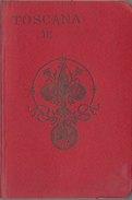 TOSCANA PARTE 2 - A Cura Del T.C.I. - Edizione 1901 (251110) - Carte Topografiche