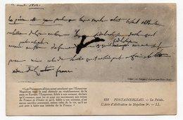 Histoire --  Fontainebleau --Le Palais--L'Acte D'abdication De Napoléon 1er--n°191 éd LL - Histoire