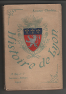 Livre Histoire De Lyon Charléty Rey 1903 - Rhône-Alpes