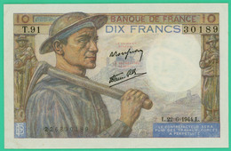 10  Francs - Mineur  - France - N°. T.91 30189 - L.22-6-1944.L - Sup - - 1871-1952 Circulated During XXth