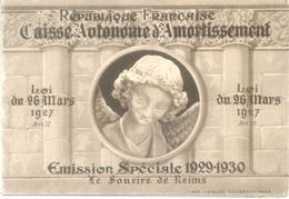 REPUBLIQUE FRANCAISE CAISSE AUTONOME D'AMORTISSEMENT EMISSION SPECIALE 1929-1930 LE SOURIRE DE REIMS COMPLET - Libretas