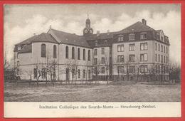 67 - STRASBOURG NEUHOF - Institution CATHOLIQUE Des Sourds Muets - Strasbourg