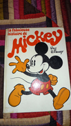 WALT DISNEY: LA FABULEUSE HISTOIRE DE MICKEY. LE LIVRE DE PARIS. 1970 1ere Edition - Livres, BD, Revues