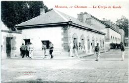 03 - Moulins ; 10° Chasseurs ; Le Corps De Garde. - Moulins
