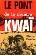 Guerre 39 45 : Le Pont De La Rivière Kwai Par Pierre Boulle - Historique