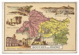 Bouches Du Rhône Département Carte Géographique Chromo 100 X 68 Mm Ss Pub TB Marseille Tarascon Arles Aix En Provence - Trade Cards