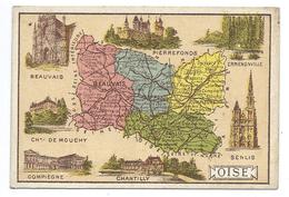 Oise Département Carte Géographique Chromo 100 X 68 Mm Ss Pub TB Beauvais Compiègne Chantilly Pierrefonds Senlis - Trade Cards