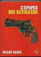 Lépopée Des Revolvers Par Gilles Darel - Autres