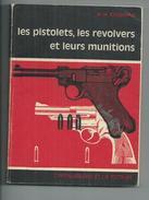 Les Pistolets, Les Révolvers Et Leurs Munitions Par Michel H Josserand - Autres