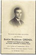 Doodsprentje / Mortuaire Baron Baudouin GREINDL °Ixelles - Tombé MADRID 1937 - Lieut. Troupes Nation. Général FRANCO - Devotion Images