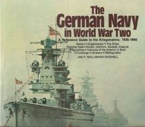 The German Navy In World War Two: An Illustrated Reference Guide To The Kriegsmarine - Eserciti  Stranieri