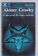 Aleister Crowley Le Plus Grand Des Mages Modernes De Serge Hutin Editions Marabout Collection Univers Secrets N°435 - Marabout SF